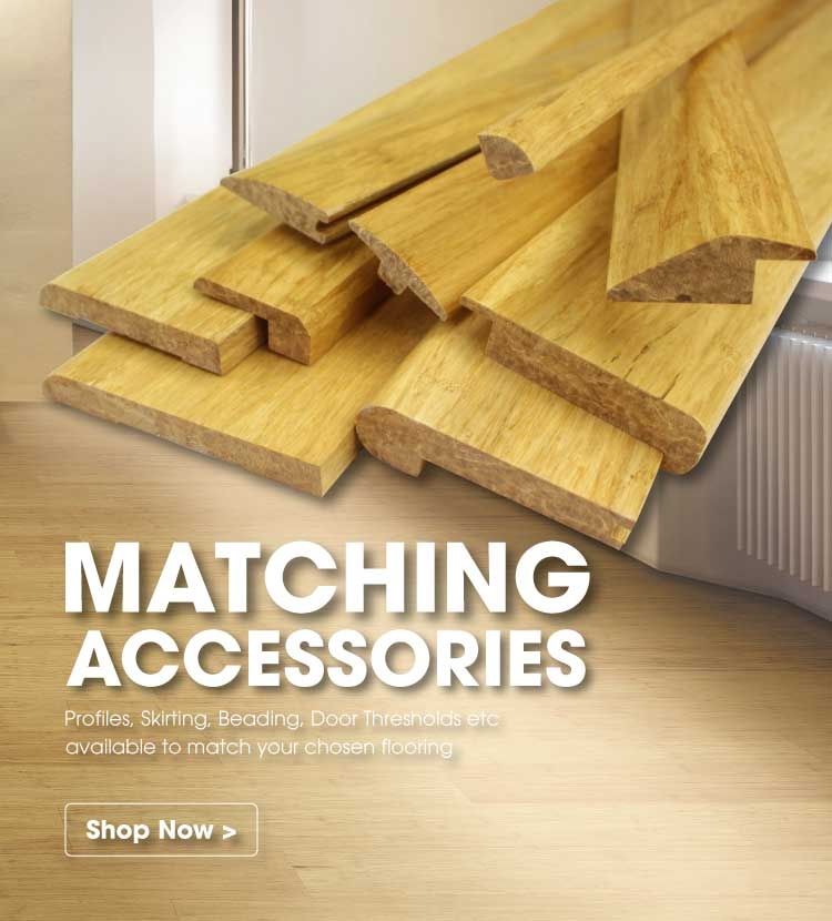 Accessories to match all our floors