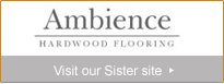 Visit our siste Site Ambience Hardwood Flooring